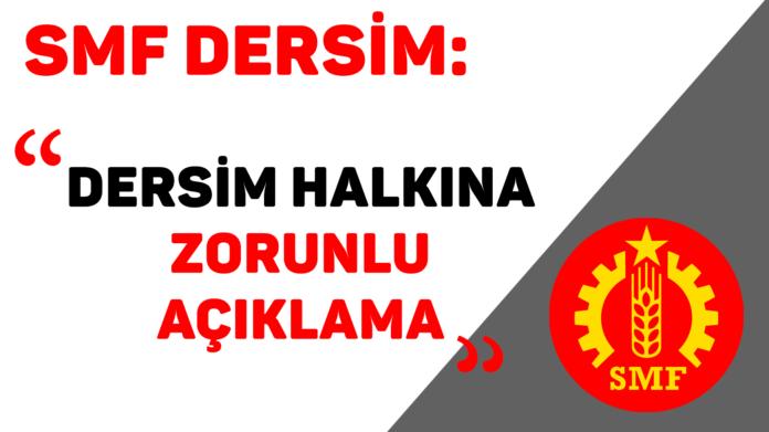 """SMF Dersim: """"Dersim Halkına Zorunlu Açıklama"""""""